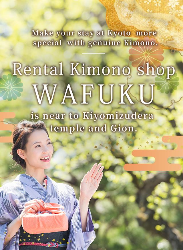 Rental Kimono shop WAFUKU is near to Kiyomizudera temple and Gion.